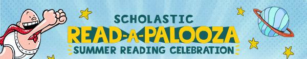 Scholastic Read-A-Palooza Summer Reading Celebration